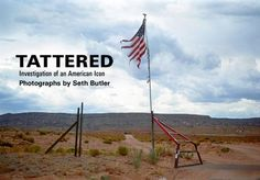 Seth Butler documents tattered, disrespected flags, and explains what section of the US Flag Code has been violated. www.sethbutler.com