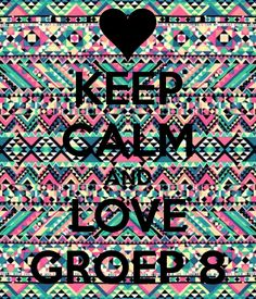 keep calm and love groep 8 - Google zoeken