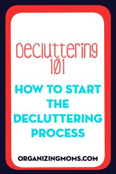Use the Declutter 101 process to banish clutter.