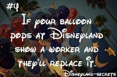 disneyland-secrets... That's nice to know, considering the balloons cost $12.00.
