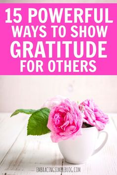 Showing gratitude for others seems to be something that happens less and less in today's world filled with too many screens and not enough face-to-face time. Click to read 15 easy, yet powerful ways to show gratitude for others!