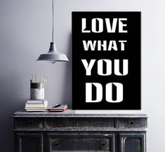 Wall Painting Motivational quote Love what You Do  Do What You love  Click Image for size options