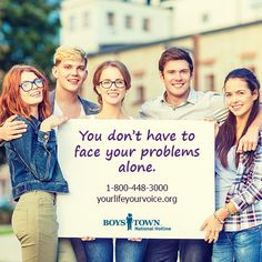 We will be there for you if you need to talk 1-800-448-3000.