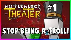 Battleblock Theater W/ James - I like trolling :P (Mondays late upload)