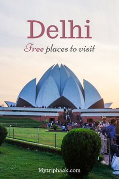 Free things to do in Delhi: places to visit in Delhi for free: Delhi parks, free architecture sites, cultural activities. #Delhi #incredibleindia #budgettravel #India #indiatravel
