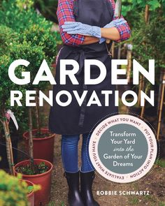 Buy Garden Renovation: Transform Your Yard Into the Garden of Your Dreams by Bobbie Schwartz and Read this Book on Kobo's Free Apps. Discover Kobo's Vast Collection of Ebooks and Audiobooks Today - Over 4 Million Titles! Gardening Books, New Homeowner, Used Books, Nonfiction, Childrens Books, The Book, Dreaming Of You, Garden Design, Innovation