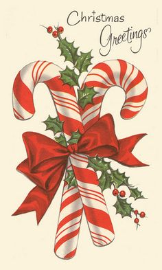 Vintage Christmas Greetings card with candy canes and holly. Vintage Christmas Images, Retro Christmas, Vintage Holiday, Christmas Candy, Christmas Pictures, Christmas Art, Christmas Holidays, Christmas Decorations, Christmas Mantles
