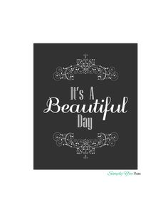 Insprational Quote, It's A Beautiful Day Wall Art - INSTANT DOWNLOAD - Home Decor