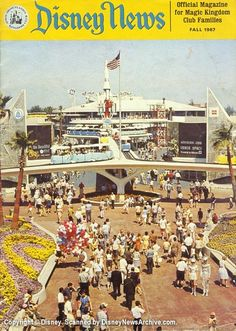"""Disney News, Fall 1967. The addition of the Carousel of Progress, Adventure Thru Inner Space, an improved and larger Circle-Vision auditorium, Flight to the Moon, and the PeopleMover helped give the New Tomorrowland its """"World on the Move"""" theme."""