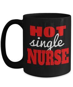 Nurse Mugs - Nurse Mug - 15oz Nurse Coffee Mug - Hot Single Nurse