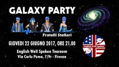 "GALAXY PARTY WITH THE FRATELLI STELLARI - Thursday 22nd June 2017, 9.00 pm - Giovedì 22 Giugno 2017, ore 21.00 - ""English Well Spoken Tearoom"", Via Carlo Poma 7/9r - Firenze."