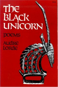 The Black Unicorn~ Poems by Audre Lorde Books To Read, My Books, American Poetry, Audre Lorde, Black Unicorn, Book Jacket, Oppression, Reading Lists, Messages