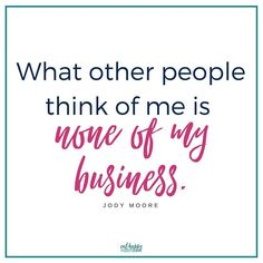I was talking with a close friend today about this idea of what other people think about me. I was telling her how I have to remind myself of this every day - that what other people think of me is none of my business.  (This is one of the most powerful things I've learned from @boldnewmom -  her podcast has totally changed my life and you should definitely listen to it regularly like I do. I'm even considering making WWJS bracelets - What Would Jody Say? )  I'm kind of a control freak…