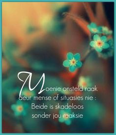 Afrikaans Afrikaanse Quotes, Favorite Bible Verses, Printable Quotes, Strong Quotes, Staying Positive, Note To Self, Christian Quotes, Life Quotes, Sayings