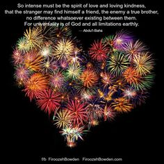 """""""So intense must be the spirit of love...""""  Baha'i Quote 'Abdu'l-Baha"""