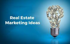 Real Estate Marketing Ideas: To Best Serve Your Clientele