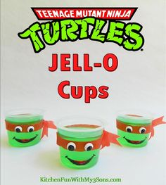 Teenage Mutant Ninja Turtle JELL-O Cups. So easy and super cute fun food for kids. Great for a birthday party or after school treat for kids.