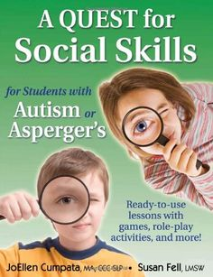 A Quest for Social Skills for Students with Autism or Asperger's: Ready-to-use lessons with games, role-play activities, and more! by JoEllen Cumpata