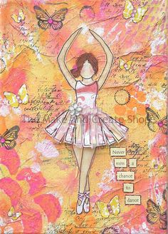 Never miss a chance to dance. Mixed Media Ballerina Canvas