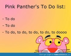 Pink Panther to do list