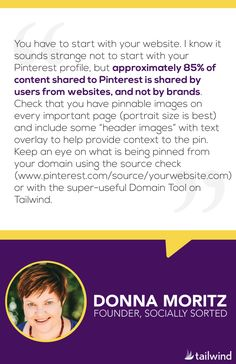 Donna Moritz suggests that you start with your website to launch your Pinterest profile.
