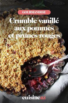 Ce crumble vanillé aux pommes et prunes rouges est un dessert aux fruits facile à préparer. #recette#cuisine #patisserie #crumble #pommes #prunes #fruit Dessert Aux Fruits, Beans, Vegetables, Food, Vanilla, Apples, Red Plum, Food Porn, Essen