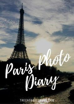 Paris Photo Diary // How to Spend a Weekend in Paris // 72 hours in Paris // What to Do in Paris // Where to Stay in Paris // Paris, France // Lourve // Eiffel Tower // The Casual Luxury // Paris Inspiration