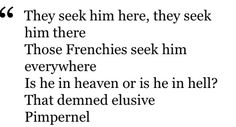 If you've never read The Scarlet Pimpernel, YOU GOTTA.