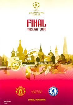 Man Utd 1 Chelsea 1 p) in May 2008 in Moscow. Programme cover for the Champions League Final. : Man Utd 1 Chelsea 1 p) in May 2008 in Moscow. Programme cover for the Champions League Final. Champions League, Moscow, Finals, Chelsea, The Unit, Football, Cover, Logos, Soccer