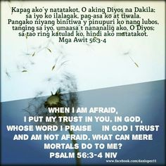 Bible Verse: Psalm 56:3-4 (NIV) When I am afraid, I put my trust in you. In God, whose word I praise— in God I trust and am not afraid. What can mere mortals do to me?