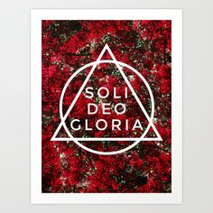 THE FIVE SOLAS: SOLI DEO GLORIA Art Print by Rebecca Allen