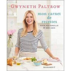 Mon carnet de recettes pour ma famille et mes amis - broché - Gwyneth Paltrow - Livre ou ebook - Fnac.com