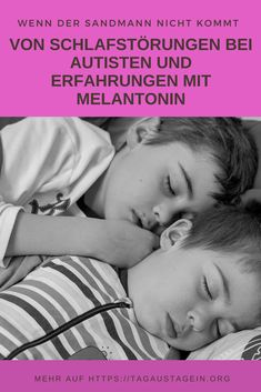 von Schlafstörungen bei Autisten und unseren Erfahrungen mit Melatonin #autismus #Kinder #schlafstörungen #Autisten #melatonin