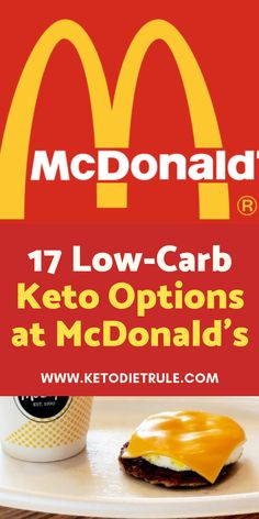 17 low-carb keto options at mcdonalds.  What to order to stay low carb when you are on the go stopping at a fast food joint.   #ketofastfood #ketomcdonalds #ketofastfoodoptions #lowcarbmcdonalds #fitwirr
