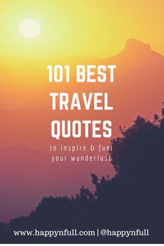 Best Travel Quotes | Quotes to Inspire | Wanderlust | Travel