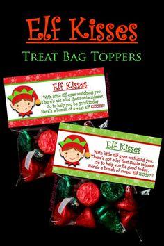 Elf Kisses - Treat Bag Toppers by Christmas Treat Bags, Christmas Favors, Merry Christmas, Christmas Snacks, Christmas Goodies, Christmas Printables, Christmas Candy, Homemade Christmas, Christmas Holidays