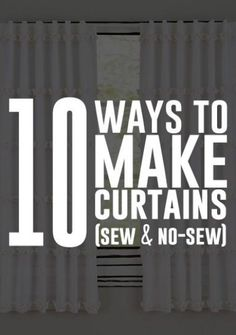 DIY Home Decorating - 10 amazing ways to easily make curtains ( sew and no-sew)! | DIY home decor.