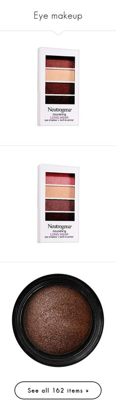 """""""Eye makeup"""" by shulabond on Polyvore featuring beauty products, makeup, eye makeup, eyeshadow, mink brown, neutrogena eye shadow, neutrogena eye makeup, neutrogena, nude and beauty"""