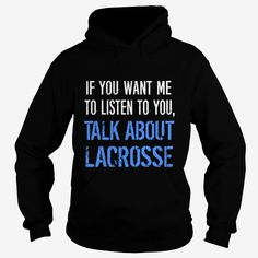 Talk About #LACROSSE Girl Boy Dad Mom Man Men Woman Women Lady Coach Player Lover, Order HERE ==> https://www.sunfrog.com/Pets/114645027-448911859.html?6432, Please tag & share with your friends who would love it, #xmasgifts #birthdaygifts #christmasgifts