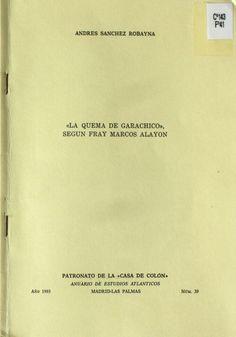 """""""La quema de Garachico"""", según Fray Marcos de Alayón / Andrés Sánchez Robayna http://absysnetweb.bbtk.ull.es/cgi-bin/abnetopac01?TITN=197675"""