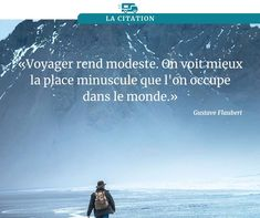 """""""Voyager rend modeste. On voit mieux la place minuscule que l'on occupe dans le monde."""" Camping Car, Place, Movies, Movie Posters, Inspiration, Camping Heater, Travel Quotes, Biblical Inspiration, Films"""