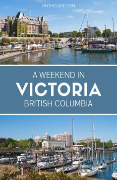 A weekender's guide to Victoria, British Columbia – On the Luce travel blog