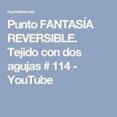 Punto FANTASÍA REVERSIBLE. Tejido con dos agujas # 114 - YouTube