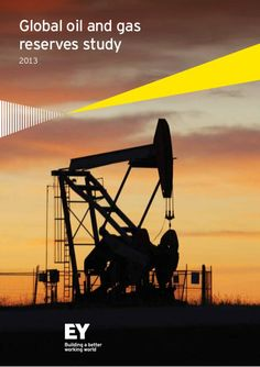 Ernst  Young - Global oil and gas reserves study 2013