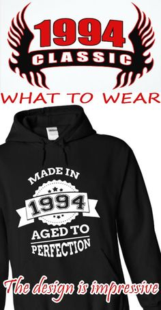 """""""Made in 1994 - Aged to perfection"""""""