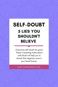 Don't let self-doubt get in the way of your confid…