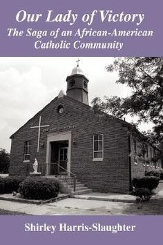 Review: Our Lady of Victory: The Saga of an African-American Catholic Community