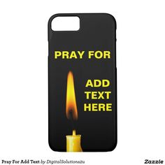 Pray For Add Text iPhone 7 Case
