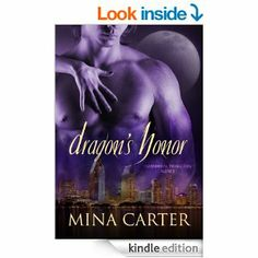 Dragon's Honor (Paranormal Protection Agency) - Kindle edition by Mina Carter. Romance Kindle eBooks @ Amazon.com.