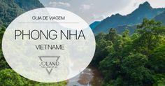Um Guia de Viagem com dicas úteis sobre Phong Nha, para quem planeia uma visita ao Vietname. Onde ficar, como ir, o que ver, entre outras informações.
